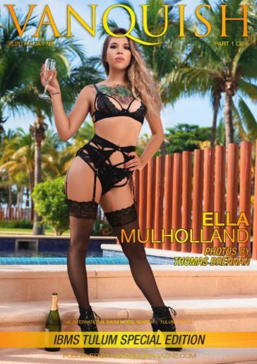 Vanquish Magazine – IBMS Tulum – Part 1 – Ella Mulholland