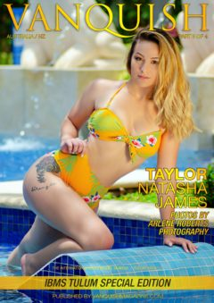 Vanquish Magazine – IBMS Tulum – Part 3 – Taylor Natasha James