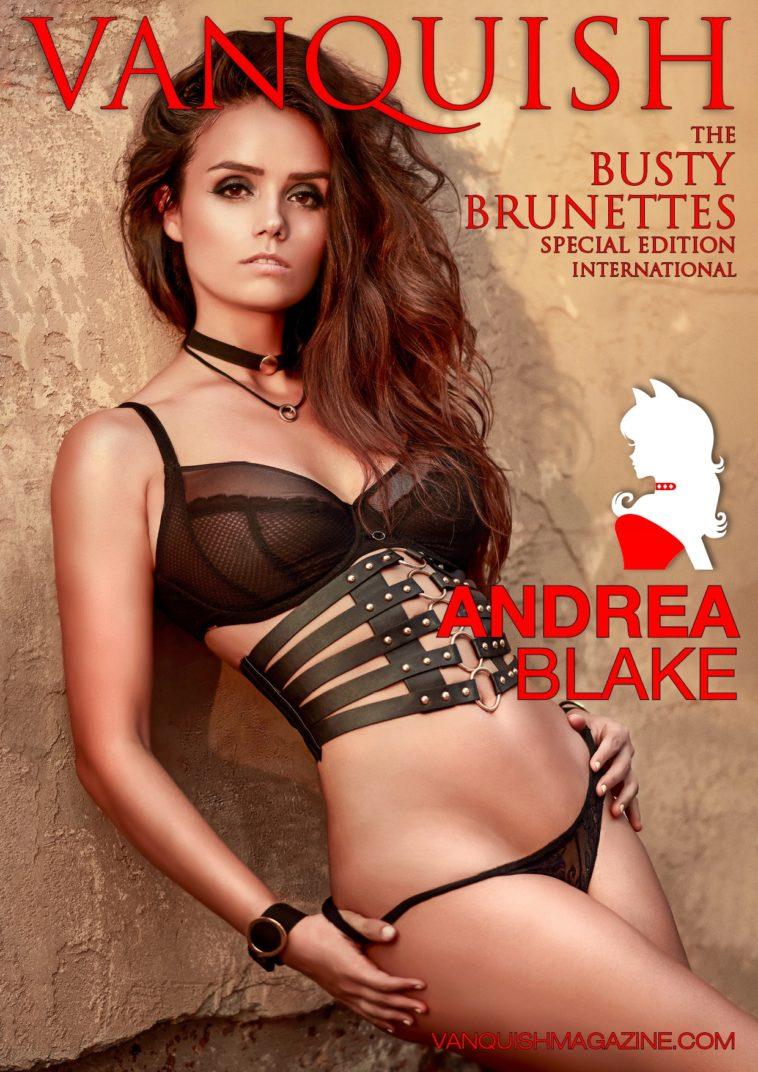 Vanquish Magazine - April 2020 - Busty Brunettes - Andrea Blake 1